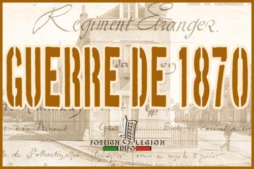 Guerre franco-prussienne de 1870 - Guerre franco-allemande de 1870-1871 - Légion étrangère - Historique