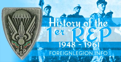 1st Foreign Parachute Regiment - Foreign Legion etrangere - 1er REP - 1 REP - 1er Regiment Etranger de Parachutistes