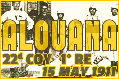 Battle of Alouana - Morocco - 15 May 1911 - 1st Foreign Regiment - 22nd Company - 1er RE