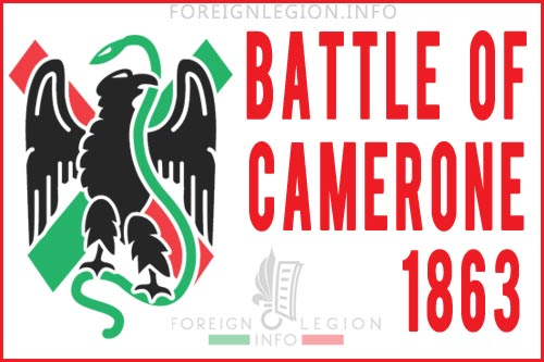 Battle of Camerone - Battle of Camaron - Mexico - 1863 - Foreign Legion - History