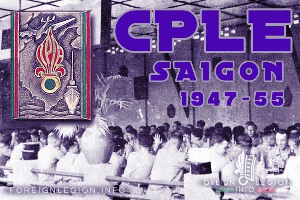 Compagnie de Passage de la Légion Etrangère - CPLE - Saigon - History