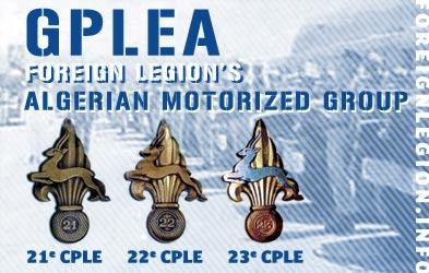 Groupement Porté de Légion Étrangère d'Algerie - GPLEA - 21e CPLE - 22e CPLE - 23e CPLE - Foreign Legion Algerian Motorized Group History