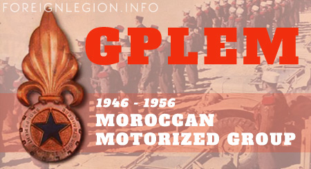 Moroccan Foreign Legion Motorized Group - GPLEM - History