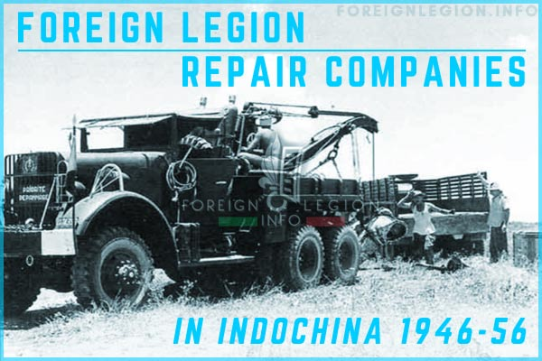 Foreign Legion Repair Companies in French Indochina 1946-54