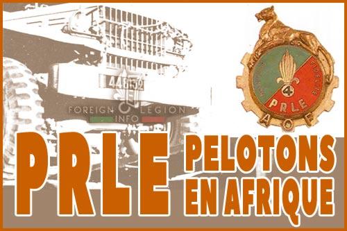 Pelotons de Réparation de Légion Etrangère - Historique - PRLE